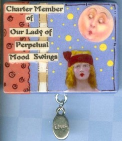 Collage Pin 'Our Lady of Perpetual Mood Swings'
