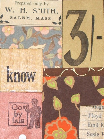 "Know ATC. Here's a serendipity card - the decorative papers came with an Etsy purchase; the ""3"" is one purchased in a lot of Euro tickets; the bus ticket is British; the ""know"" is a children's game piece; and the piece on top is an old pharmaceutical label. I like the 30's feel to this - almost musty."